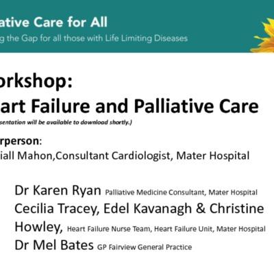 Karen Ryan, Cecilia Tracey, Edel Kavanagh, Christine Howley & Mel Bates - Heart-failure-palliative-care-workshop.pdf
